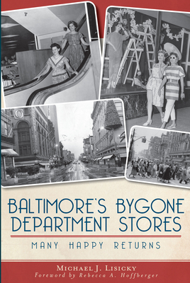 Baltimore's Bygone Department Stores: Many Happy Returns Cover Image