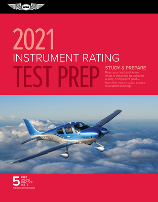Instrument Rating Test Prep 2021: Study & Prepare: Pass Your Test and Know What Is Essential to Become a Safe, Competent Pilot from the Most Trusted S Cover Image