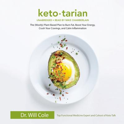 Ketotarian Lib/E: The (Mostly) Plant-Based Plan to Burn Fat, Boost Your Energy, Crush Your Cravings, and Calm Inflammation Cover Image