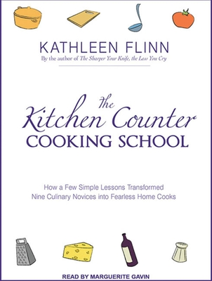 Kitchen Counter Cooking School: How a Few Simple Lessons Transformed Nine Culinary Novices Into Fearless Home Cooks Cover Image