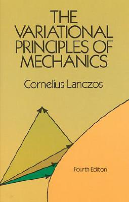 The Variational Principles of Mechanics (Dover Books on Physics) Cover Image