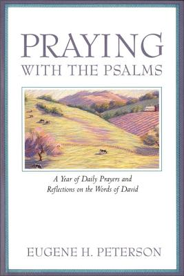 Praying with the Psalms: A Year of Daily Prayers and Reflections on the Words of David Cover Image