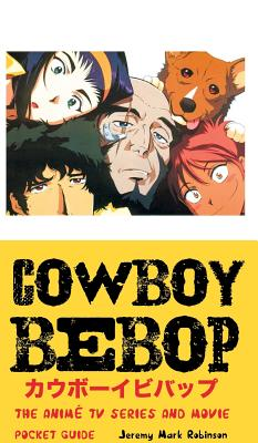 Cowboy Bebop: The Anime TV Series and Movie: Pocket Guide Cover Image