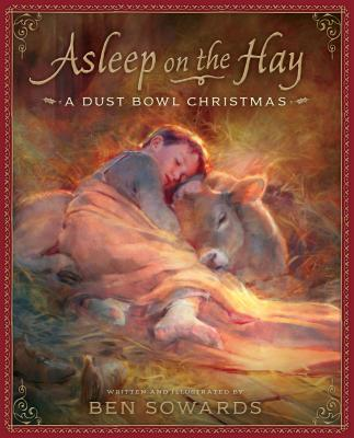 Asleep on the Hay: A Dust Bowl Christmas Cover Image