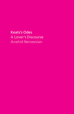 Keats's Odes: A Lover's Discourse Cover Image