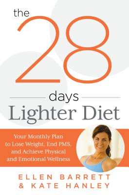 28 Days Lighter Diet: Your Monthly Plan to Lose Weight, End Pms, and Achieve Physical and Emotional Wellness Cover Image