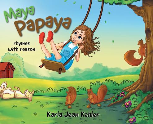 Maya Papaya: rhymes with reason Cover Image