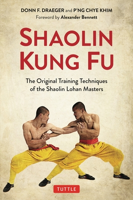 Shaolin Kung Fu: The Original Training Techniques of the Shaolin Lohan Masters Cover Image
