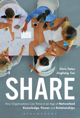 Share: How Organizations Can Thrive in an Age of Networked Knowledge, Power and Relationships Cover Image
