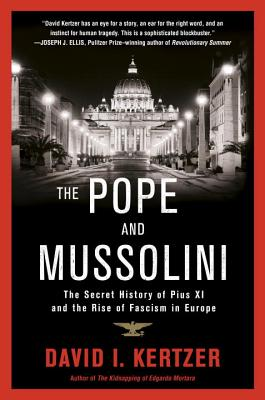 The Pope and Mussolini: The Secret History of Pius XI and the Rise of Fascism in Europe Cover Image