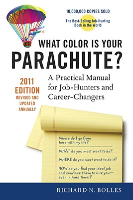 What Color Is Your Parachute? 2011: A Practical Manual for Job-Hunters and Career-Changers Cover Image