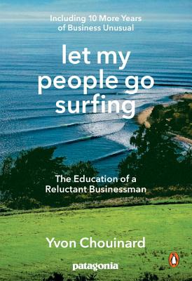 Let My People Go Surfing: The Education of a Reluctant Businessman--Including 10 More Years of Business Unusual Cover Image
