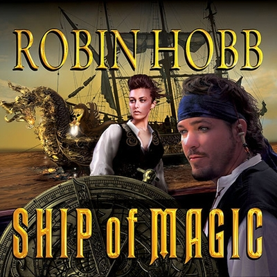 Cover for Ship of Magic (Liveship Traders #1)