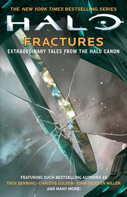 HALO: Fractures: Extraordinary Tales from the Halo Canon cover image