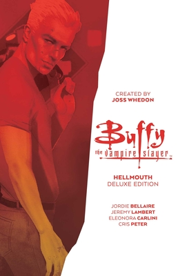 Buffy the Vampire Slayer: Hellmouth Deluxe Edition Cover Image