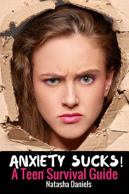Anxiety Sucks! A Teen Survival Guide Cover Image