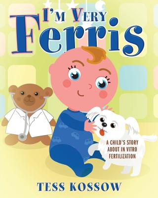 I'm Very Ferris: A Child's Story about In Vitro Fertilization Cover Image