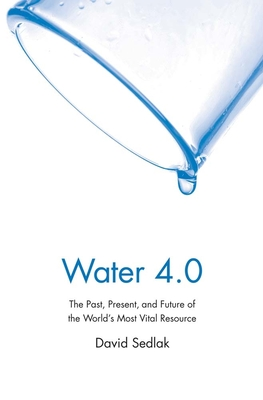 Water 4.0: The Past, Present, and Future of the World's Most Vital Resource Cover Image
