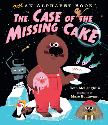 Not an Alphabet Book: The Case of the Missing Cake Cover Image