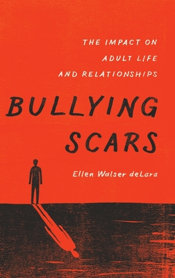 Bullying Scars: The Impact on Adult Life and Relationships Cover Image