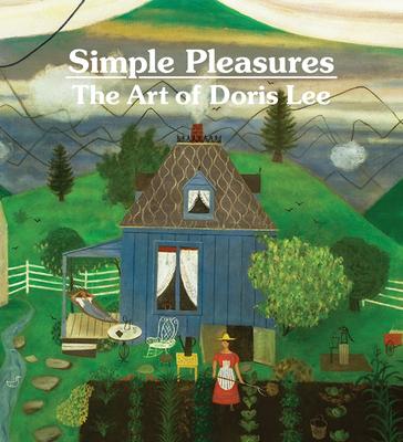 Simple Pleasures: The Art of Doris Lee Cover Image