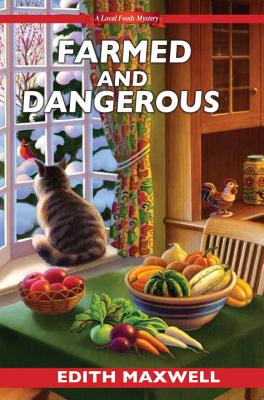 Farmed and Dangerous (Local Foods Mystery #3) Cover Image