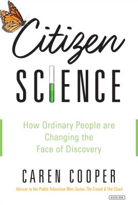 Citizen Science: How Ordinary People are Changing the Face of Discovery Cover Image