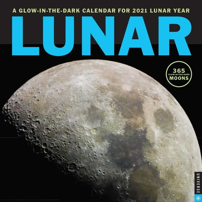 Lunar 2021 Wall Calendar: A Glow-in-the-Dark Calendar for 2021 Lunar Year Cover Image
