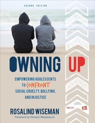 Owning Up: Empowering Adolescents to Confront Social Cruelty, Bullying, and Injustice Cover Image