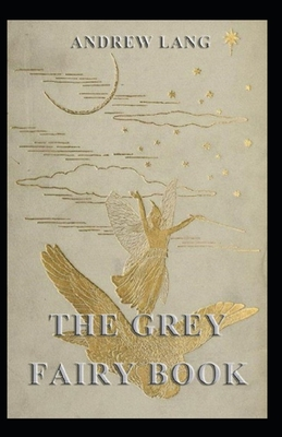 The Grey Fairy Book: Andrew Lang (Children's Books, Activities, Crafts & Games) [Annotated] Cover Image