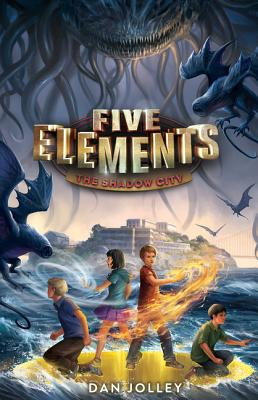 Five Elements: The Shadow City by Dan Jolley