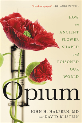 Opium: How an Ancient Flower Shaped and Poisoned Our World Cover Image