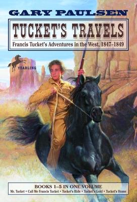 Tucket's Travels: Francis Tucket's Adventures in the West, 1847-1849 (Books 1-5) (The Francis Tucket Books) Cover Image