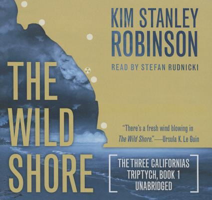 The Wild Shore Lib/E (Three Californias Triptych #1) Cover Image