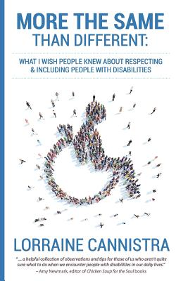 More the Same than Different: What I Wish People Knew About Respecting and Including People with Disabilities Cover Image