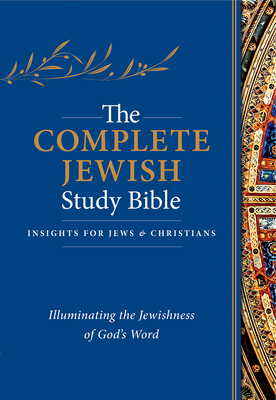 The Complete Jewish Study Bible: Illuminating the Jewishness of God's Word Cover Image