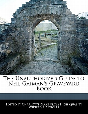 The Unauthorized Guide to Neil Gaiman's Graveyard Book Cover