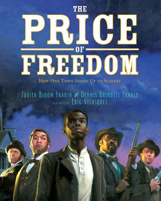 The Price of Freedom: How One Town Stood Up to Slavery Cover Image