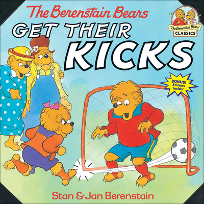 The Berenstain Bears Get Their Kicks (Berenstain Bears First Time Books) Cover Image