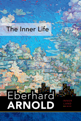 The Inner Life: Inner Land--A Guide Into the Heart of the Gospel, Volume 1 Cover Image