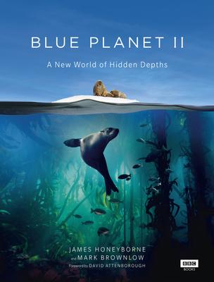 Blue Planet II: A New World of Hidden Depths Cover Image