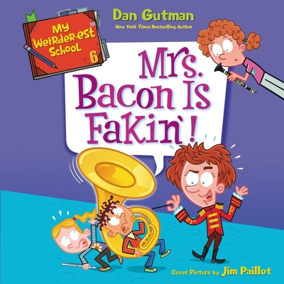 My Weirder-Est School #6: Mrs. Bacon Is Fakin'! Lib/E cover