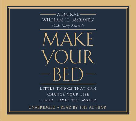 Make Your Bed: Little Things That Can Change Your Life...and Maybe the World Cover Image