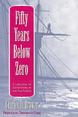 Fifty Years Below Zero: A Lifetime of Adventure in the Far North Cover Image