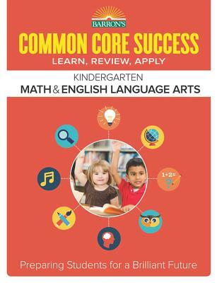 Cover for Common Core Success Kindergarten Math & English Language Arts