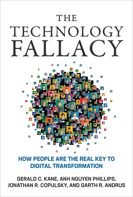 The Technology Fallacy: How People Are the Real Key to Digital Transformation Cover Image
