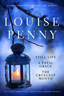 Louise Penny Boxed Set (1-3): Still Life,  A Fatal Grace, The Cruelest Month (Chief Inspector Gamache Novel) Cover Image