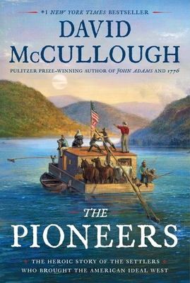 The Pioneers David McCullough, S&S, $30,