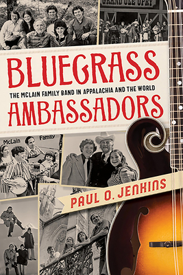 Bluegrass Ambassadors: The McLain Family Band in Appalachia and the World (Sounding Appalachia) Cover Image