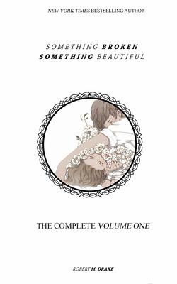 Something Broken Something Beautiful: Volume One Cover Image
